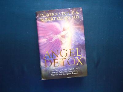 Angel Detox By Doreen Virtue and Robert Reeves, N.D.