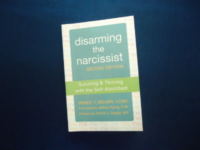 Disarming the Narcissist By Wendy Terrie Behary & Daniel J Siegel