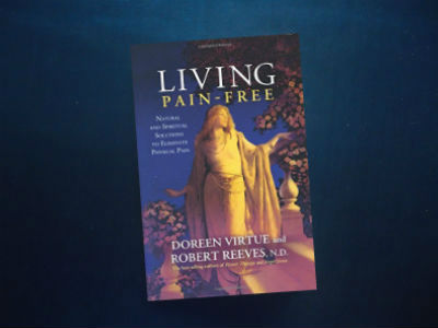 Living Pain-Free: Natural and Spiritual Solutions to Eliminate Physical Pain By Doreen Virtue and Robert Reeves