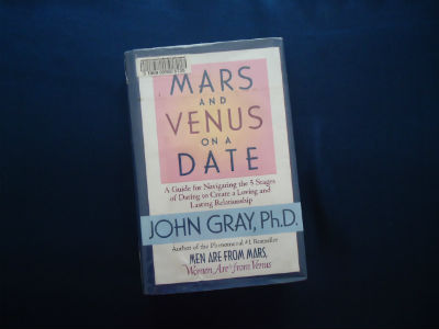 Mars and Venus on a Date: A Guide for Navigating the 5 Stages of Dating to Create a Loving and Lasting Relationship By John Gray