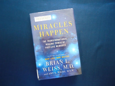 Miracles Happen By Brian L Weiss & Amy E Weiss