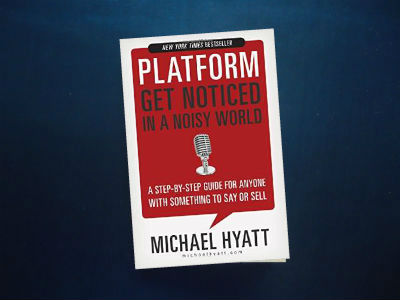 Platform : Get Noticed In A Noisy World By Michael Hyatt