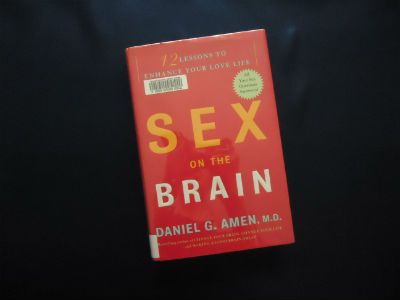 Sex on the Brain By Daniel Amen