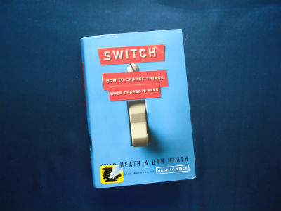 Switch: How To Make A Change When Change Is Hard By Dan and Chip Heath