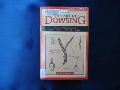 The Art of Dowsing By Richard Webster
