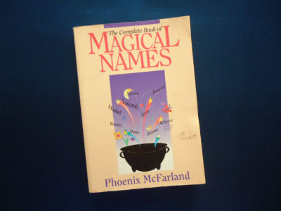 The Complete Book of Magical Names Llewellyn's Modern Witchcraft By Phoenix McFarland