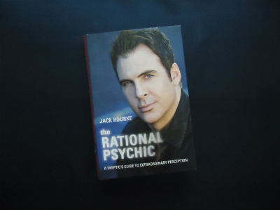 The Rational Psychic: A Skeptic's Guide to Extraordinary Perception By Jack Rourke