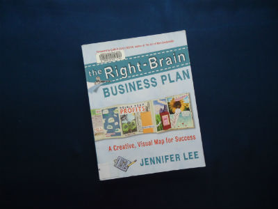 The Right-Brain Business Plan: A Creative, Visual Map for Success By Jennifer Lee
