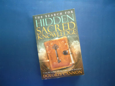 The Search For Hidden Sacred Knowledge By Dolores Cannon