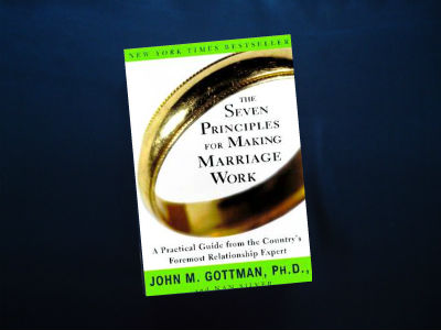 The Seven Principles For Making Marriage Work By John M Gottman