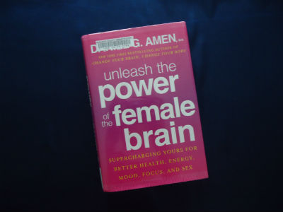 Unleash The Power of The Female Brain By Daniel Amen