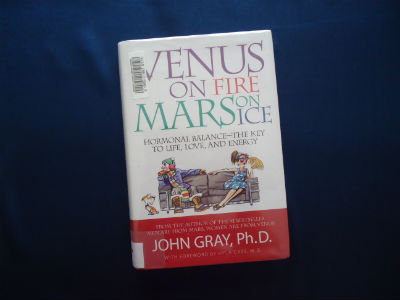 Venus on Fire, Mars on Ice: Hormonal Balance – The Key to Life, Love and Energy By John Gray