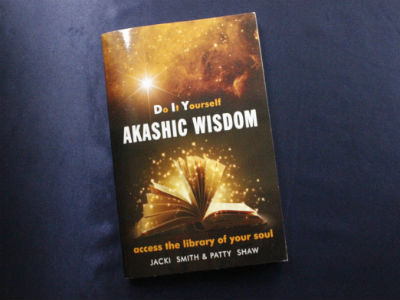 Do It Yourself Akashic Wisdom By Jacki Smith and Patty Shaw