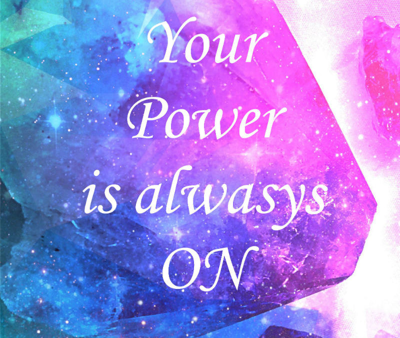 Use your power wisely, it's always on.
